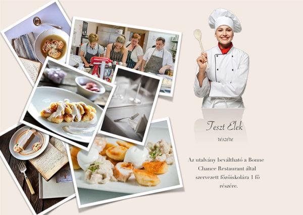 Főzőiskola ajándékkártya - Bonne Chance Restaurant & Hotel